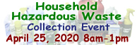 Household Hazardous Waste Collection Event - April 25th, 8 am to 1 pm