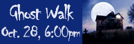 Heritage Center Ghost Walk - October 28th, 6pm